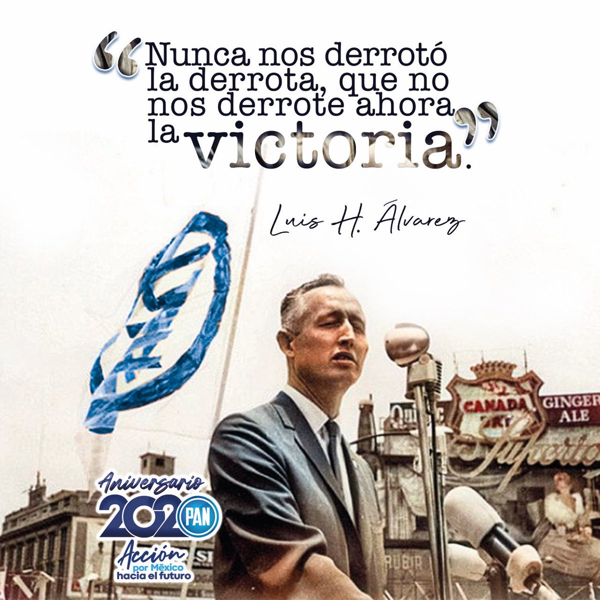 """Recordamos con cariño y nuestro mayor reconocimiento a Don Luis H. Álvarez quien nos enseñó que: """"Para luchar se necesita tener esperanza, sin esperanza, la lucha no se entiende"""".   #Aniversario2020🇲🇽 https://t.co/JN7mQtW6F7"""
