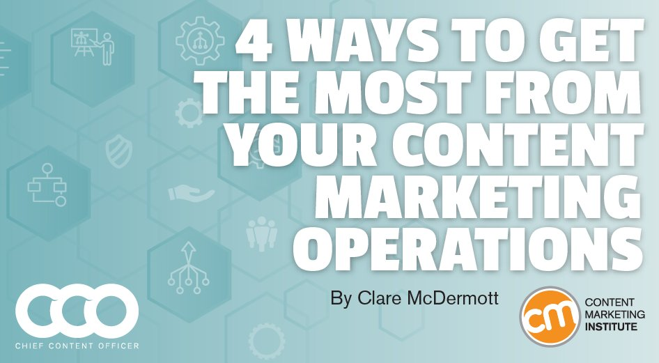 4 Ways to Get the Most From Your #ContentMarketing Operations https://t.co/c5enR1uArD https://t.co/p2jkfjj58d
