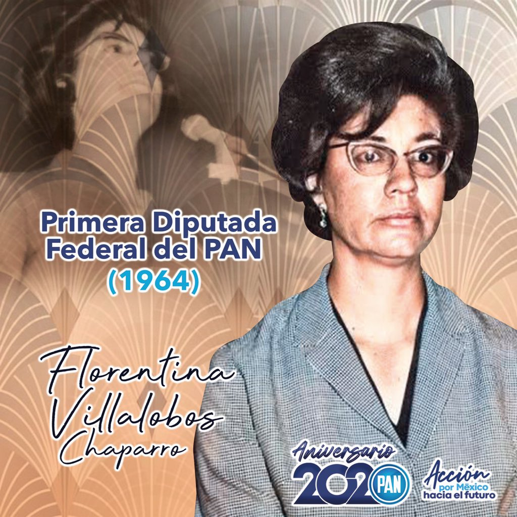 Florentina Villalobos fue la primera Diputada Federal de oposición por Acción Nacional en 1964, durante la XLVI Legislatura, y luchó activamente por los derechos de las mujeres en México. Recordamos su gran papel y seguimos su lucha hasta el día de hoy.  #Aniversario2020🇲🇽 https://t.co/tBf8QwRmkS