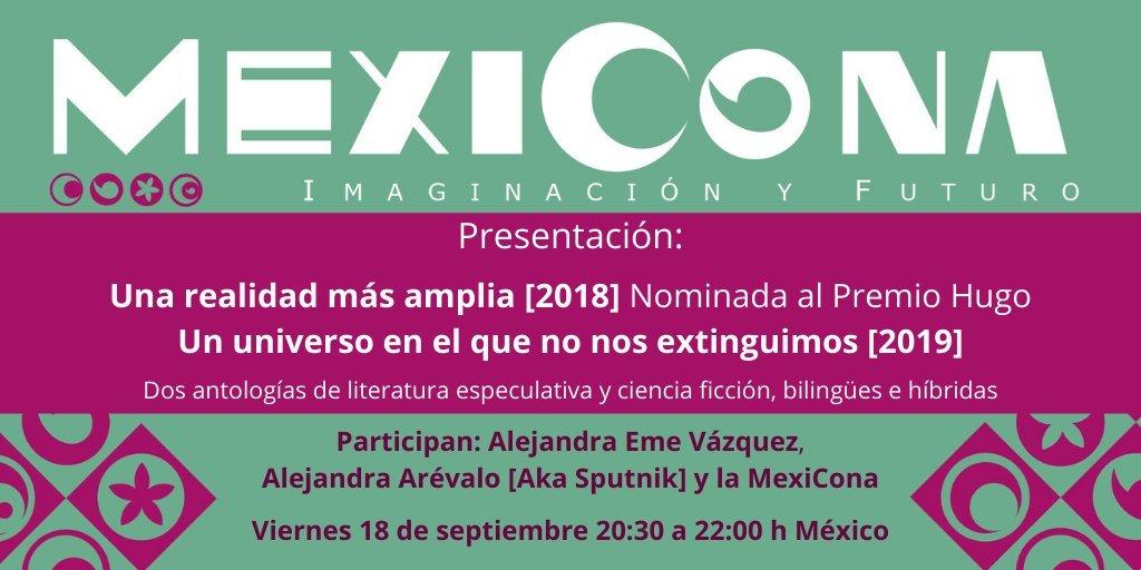 """Primera presentación✨🚀 Dos antologías: """"Una realidad más amplia"""" (Nominada al Hugo) """"Un universo en el que no nos extinguimos"""" https://t.co/iHBpUikIaa Con: Alejandra Eme Vázquez y @soy_sputnik. Modera: MexiCona Viernes 18 de septiembre 20:30 a 22:00 h Mx https://t.co/FxtCl9JEM8 https://t.co/JOnUogDfGR"""