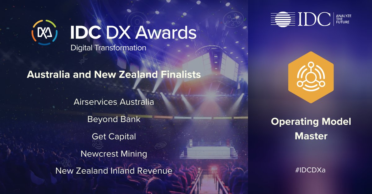 Congratulations to our A/NZ Operating Model Master finalists at #IDCDXa! These companies have excelled at enabling and leveraging technology to create more responsive business operations:  @NZInlandRevenue,  @AirservicesNews,  @NewcrestMining,  @BeyondBank, @Get_Capital https://t.co/NwR6enOtwv