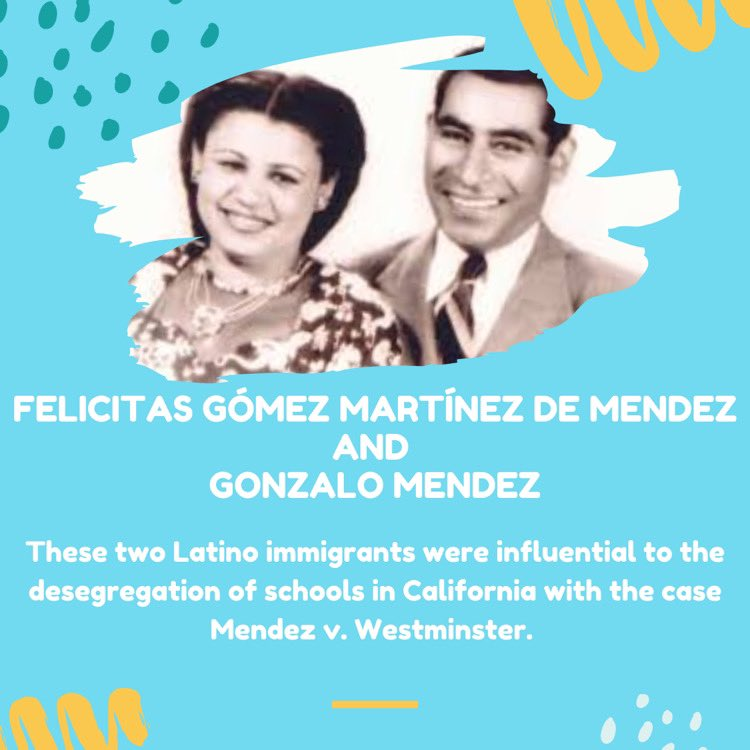 FELICITAS GÓMEZ MARTÍNEZ DE MENDEZ AND GONZALO MENDEZ —— The Mendez family were civil rights activists who fought school segregation in California in the 1940s.  Read more at the articles provided:   https://t.co/CTdEYCcny2  https://t.co/vXpX5m1ReB (3/3) https://t.co/63xa5k2vy2