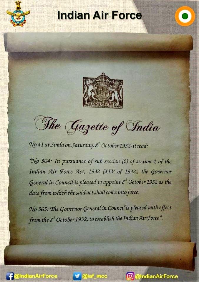 #भारतीयवायुसेना का गठन भारतीय वायु सेना अधिनियम (न. XIV, 1932 ) के तहत हुआ, जिसे भारतीय विधान मंडल द्वारा पारित किया गया था। 08 अप्रैल 1932 को इसे गवर्नर जनरल की अनुमति मिली, तत्पश्चात इसे द गेजेट ऑफ़ इंडिया न. 41, शिमला में 08 अक्टूबर 1932 को प्रकाशित किया गया | #शौर्यसेशक्ति