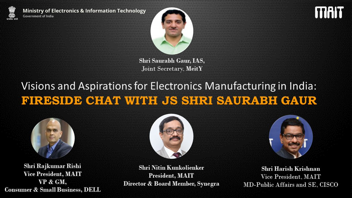 """@mait_in would like to thank JS Shri Saurabh Gaur, @GoI_MeitY for chairing the Fireside Chat on """"Visions and aspirations of electronics manufacturing in India"""". We also thank our Panelists and participants for making it a success.#PLI #SPECS #EMC2.0 #AtmaNirbharBharat https://t.co/6ETdYiTfWe"""