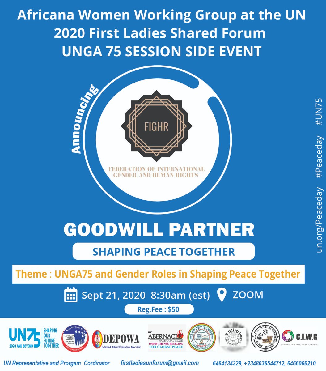 We are proud to share the Federation of International Gender and Human Rights (FIGHR), as GOODWILL PARTNERS at Africana Women Working Group at the UN 2020, first Ladies Shared Forum UNGA 75 Session Side Event.  Registration Link: https://t.co/RhJkIvuOVH #UN75 #UNPeacekeeping #un https://t.co/JYJKZtHumq