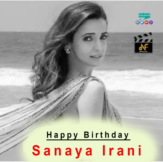 Happy birthday legend Sanaya Irani.