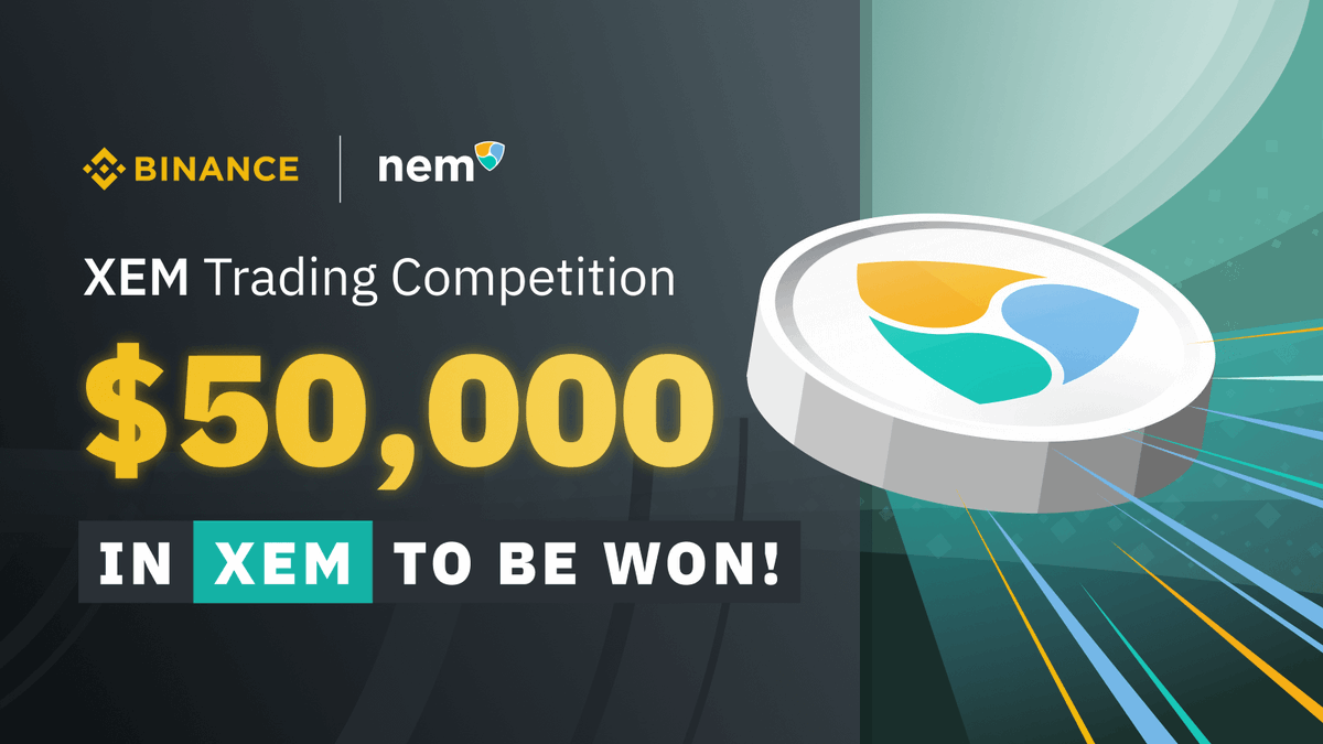 $XEM @NEMofficial Trading Competition - $50,000 in #XEM to be Won! ➡️ binance.com/en/support/art…
