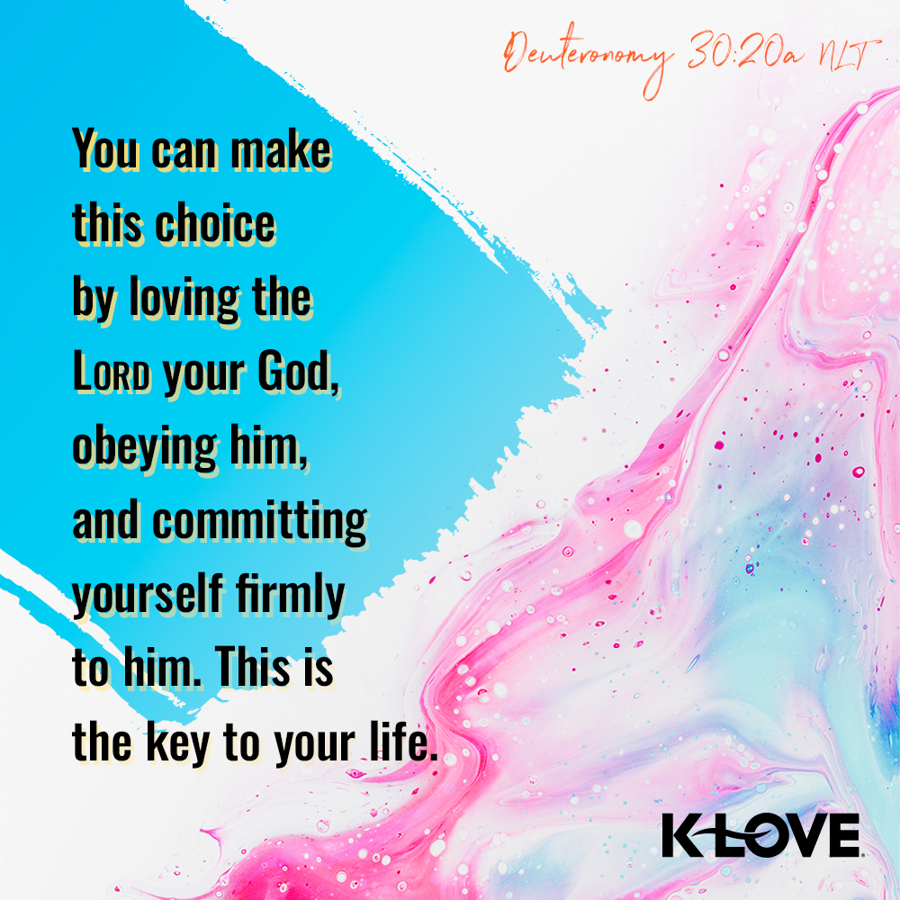 You can make this choice by loving the LORD your God, obeying him, and committing yourself firmly to him. This is the key to your life. –Deuteronomy 30:20 NLT #VerseOfTheDay #Scripture https://t.co/SsZVbznsHI