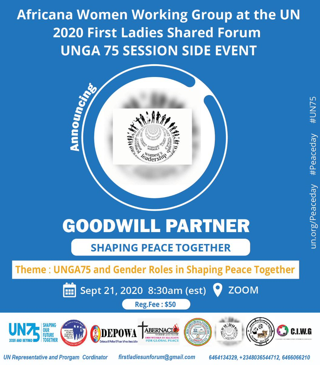 We are proud to share Women's Leadership, as GOODWILL PARTNERS at Africana Women Working Group at the UN 2020, first Ladies Shared Forum UNGA 75 Session Side Event.    Registration Fees: $50  Where: Zoom Registration Link: https://t.co/RhJkIvuOVH #UN75 #UNPeacekeeping #unpeaceday https://t.co/C3CFF72QMY