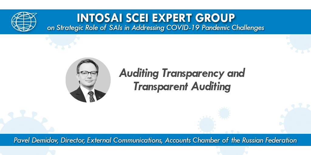 #Transparency ensures #accountability, accuracy, compliance & promotes honesty, teamwork, checks and balances. @ach_gov_ru's Pavel Demidov discusses importance of communication & transparency during audit process in latest #INTOSAISCEI webinar on openness and inclusiveness. https://t.co/CAyVYUCS03