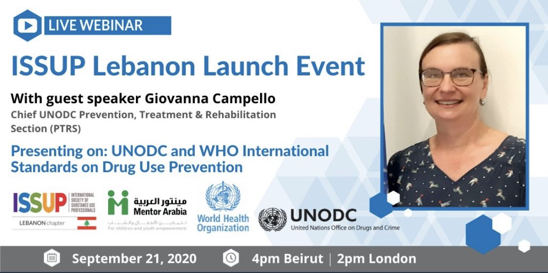📢🗓Save the Date Join @issupnet Lebanon's 1st webinar on international standards on drug use #prevention with Giovanna Campello, Chief of @UNODC_PTRS!   📅Monday 21/9/20 🕑4pm Beirut/ 2pm London ✒️Register: https://t.co/f0BJ7x2g8E  @AFinguerut @StateINL https://t.co/SoTYMO7zJp