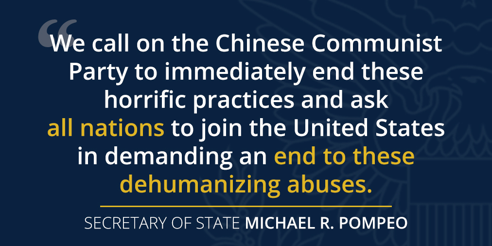 """.@SecPompeo: """"We call on the Chinese Communist Party to immediately end these horrific practices and ask all nations to join the United States in demanding an end to these dehumanizing abuses."""" Learn more about what is happening in Xinjiang: https://t.co/909bPvZJ7j. https://t.co/P6tgjJCtXT"""