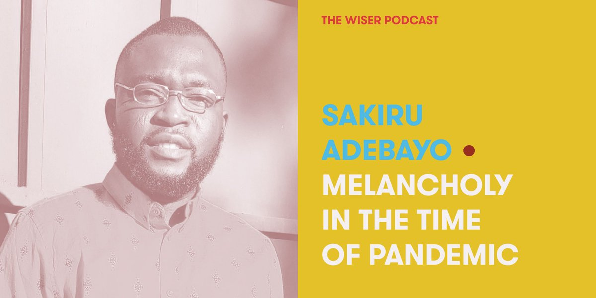📻 🎧: In the latest episode of The WISER Podcast, Sakiru Adebayo discusses what it means to be melancholic, especially in the time of a pandemic.   Listen here: https://t.co/JQCNuz1rQo https://t.co/QnKXMpcgWf