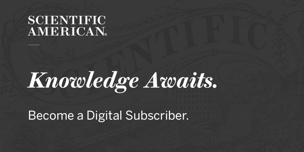 There's truth in science. There's truth in journalism.   Save 25% on a Digital Subscription to Scientific American: https://t.co/TebJSZnEnL https://t.co/eLu6cm09bC