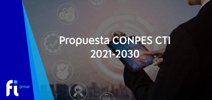 Ha sido publicada la propuesta de CONPES CTI 2021-2030. Encuentre en nuestro website el document....
