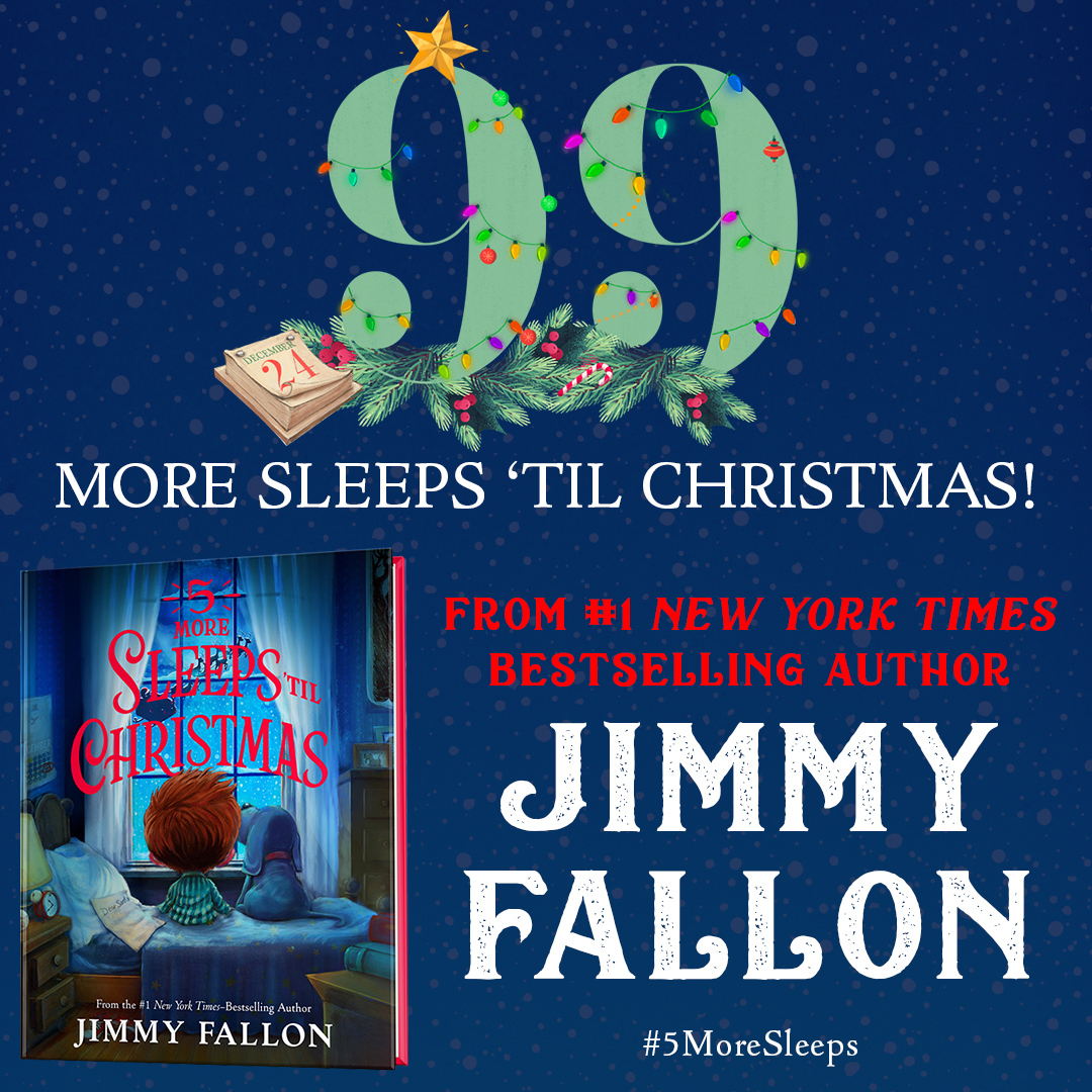 Did you know that there are only 99 days until Christmas? Join the #5MoreSleeps countdown now and learn more about 5 MORE SLEEPS 'TIL CHRISTMAS by bestselling author @JimmyFallon here: https://t.co/h3fFlHGf5n https://t.co/2jT82iAUPy