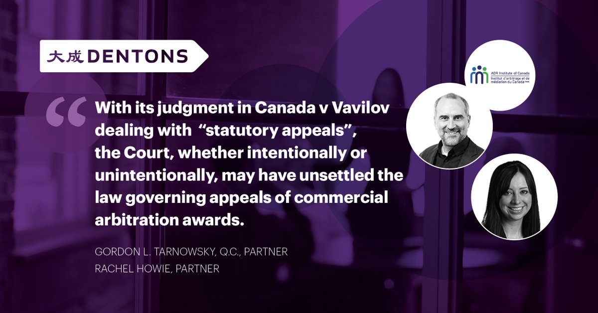 Knowing the law around potential appeals from a domestic arbitral award is important from the outset of any dispute.  Gordon Tarnowsky, Q.C., and Rachel Howie discuss the impact of the Vavilov decision on #commercial #arbitration via @ADRCanada. #Dentons https://t.co/9FpXw1Y2r6 https://t.co/lYI3TjYzKk