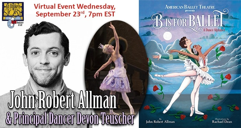 Were partnering with @ABTBallet to celebrate the release of B IS FOR BALLET, an A-Z celebration of the world of ballet! Joining us is the author, @Johnny_Allman, & Principal Dancer @devonteusch. Watch the free event at anunlikelystory.com/ABT