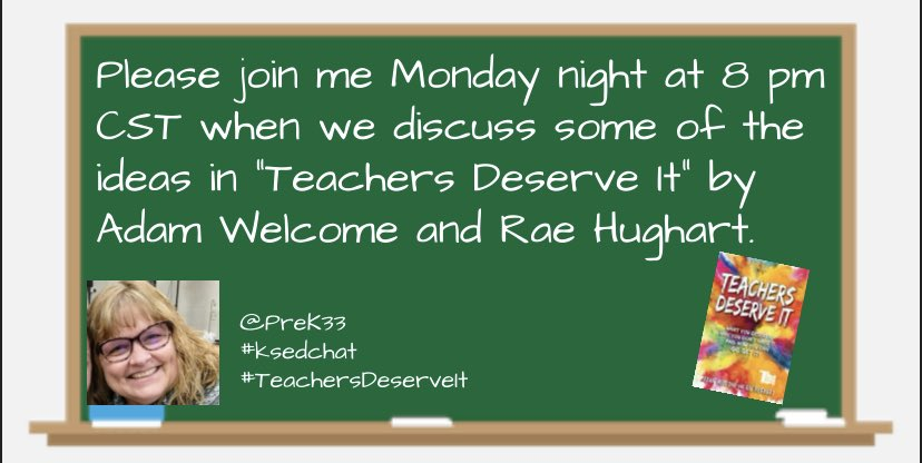 """#ksedchat is back Monday night at 8:00 pm cst!  Guest host @PreK33 has a chat designed around some of the ideas in the book """"Teachers Deserve It"""" by @mradamwelcome & @RaeHughart!  You don't want to miss this!  Set a reminder on your phone!  Help us spread the word with a RT! https://t.co/pKUMbmhGf3"""