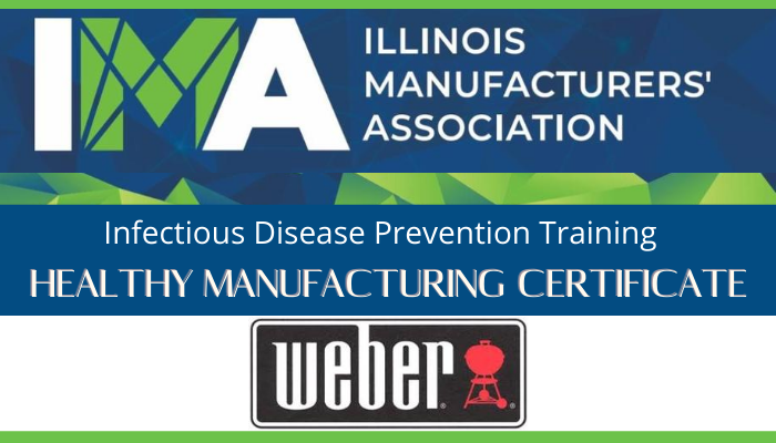 The IMA has been offering a new Healthy Manufacturing Certificate Program providing training for operating safely during the pandemic.   Congratulations to @WeberGrills for recently completing the certificate program! https://t.co/ITF3VQhP4x
