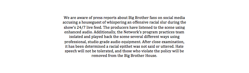 "Statement from CBS on allegation that Memphis used a racial slur on Big Brother: All-Stars live feed. Incident was investigated and cleared. Network reiterates that those who use hate speech ""will be removed from the Big Brother house."" #BB22 https://t.co/Gwi4Ja9qbt"