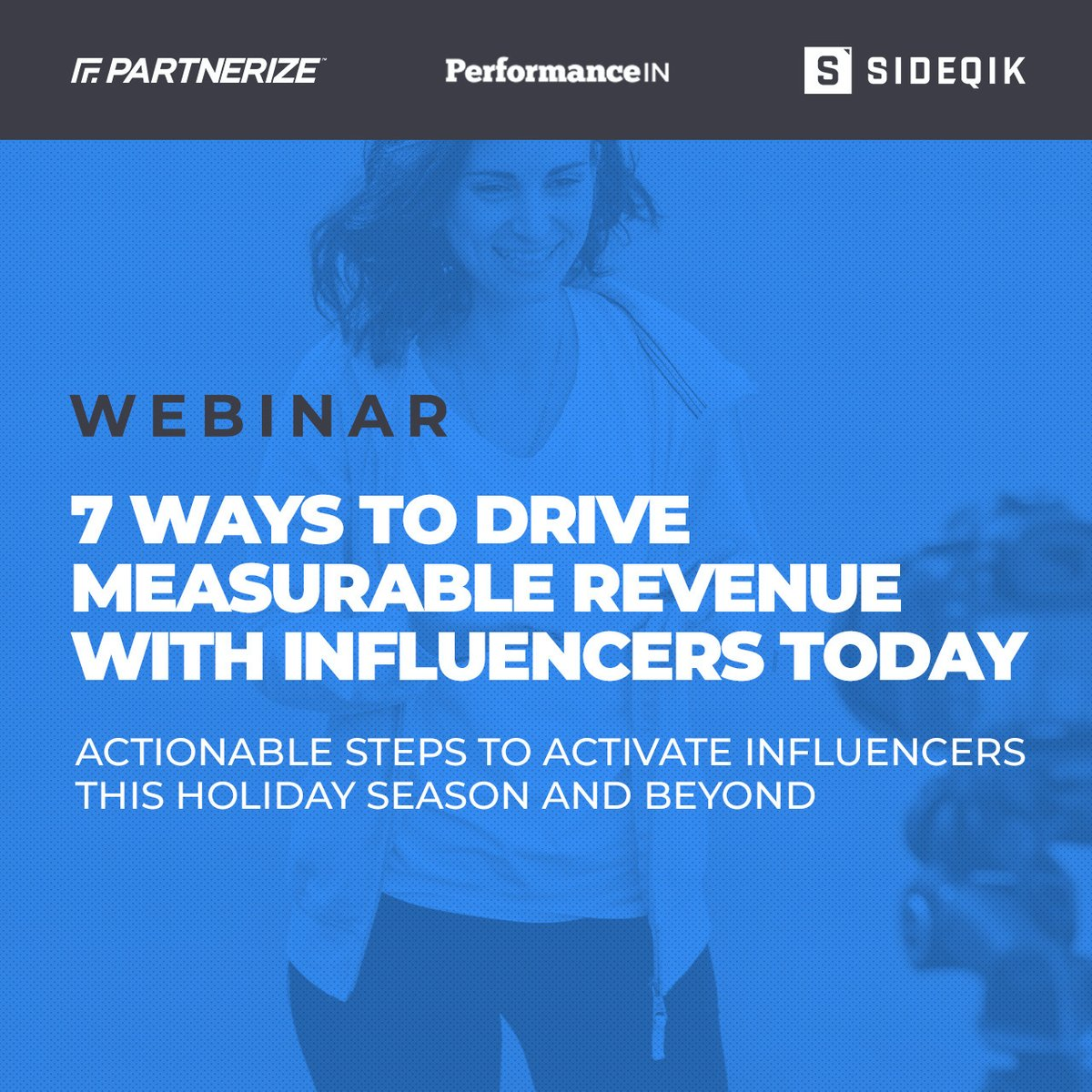 Thank you to everyone for tuning into this week's webinar with @partnerize and @TeamSideqik on 7 Ways to Drive Measurable Revenue with Influencers Today. Rewatch the session now: https://t.co/xN211plTfn https://t.co/KudJFXc60J