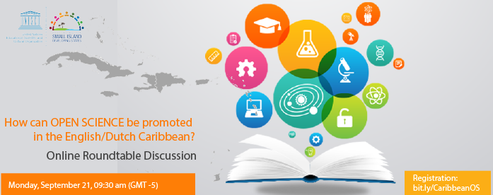 """Now, more than ever we need to share science to advance sustainable development for the benefit of all!   How can we promote #OpenScience in the Caribbean?  Join the """"Online Roundtable Discussion on Open Science in the English and Dutch-speaking Caribbean""""  on September 21. https://t.co/d7lMrrxf9c"""