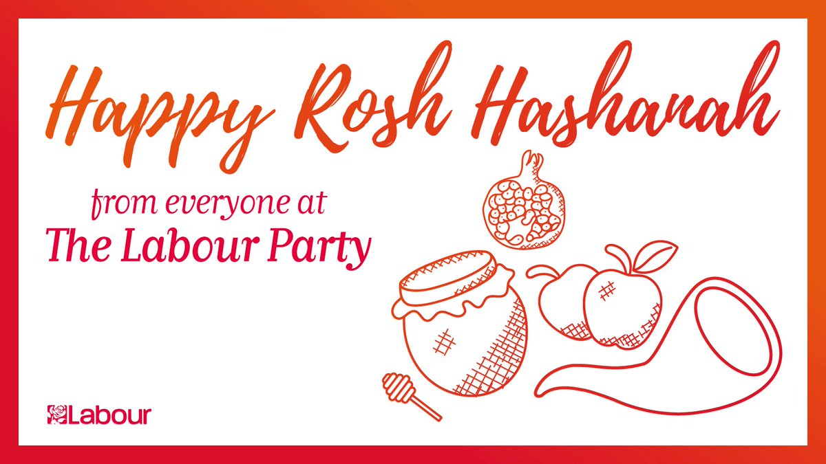 Wishing you a happy and safe Rosh Hashanah. From all of us in the Labour Party. Shana Tova
