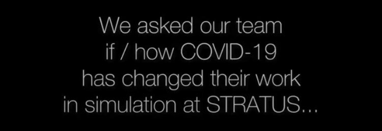 We asked some members of our team how #COVID19 has changed their daily simulation activities at STRATUS...   Happy #HcSimWeek2020  https://t.co/YxyQE1ZUxz https://t.co/VrfiM1kDEL