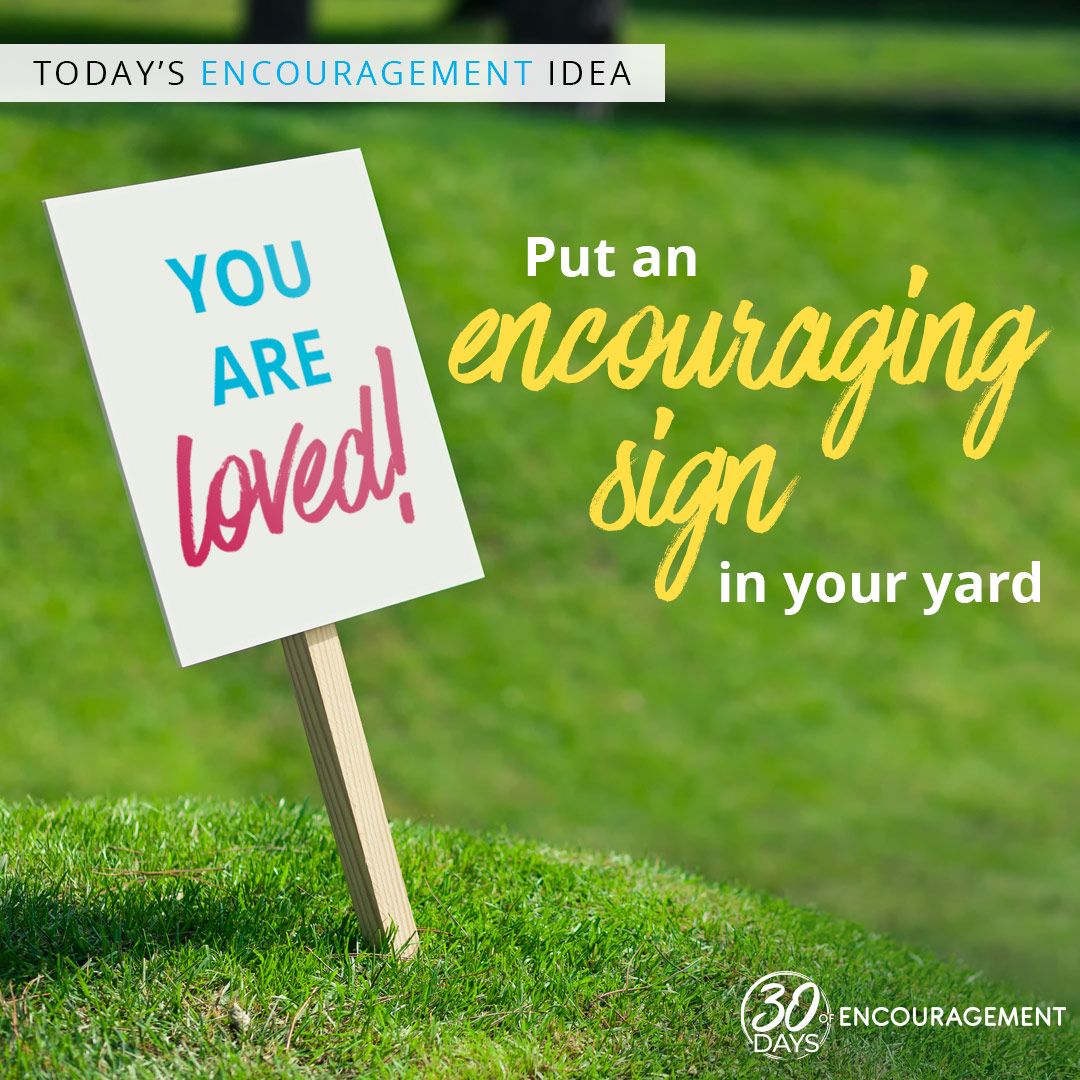 Here's a fun way to brighten up your neighborhood... put a sign in your yard with an encouraging message!    Sign up to get more ways to #BeEncouraged sent straight to you! 🧡 https://t.co/UCI44YN0Bs https://t.co/2PK8WEioOL