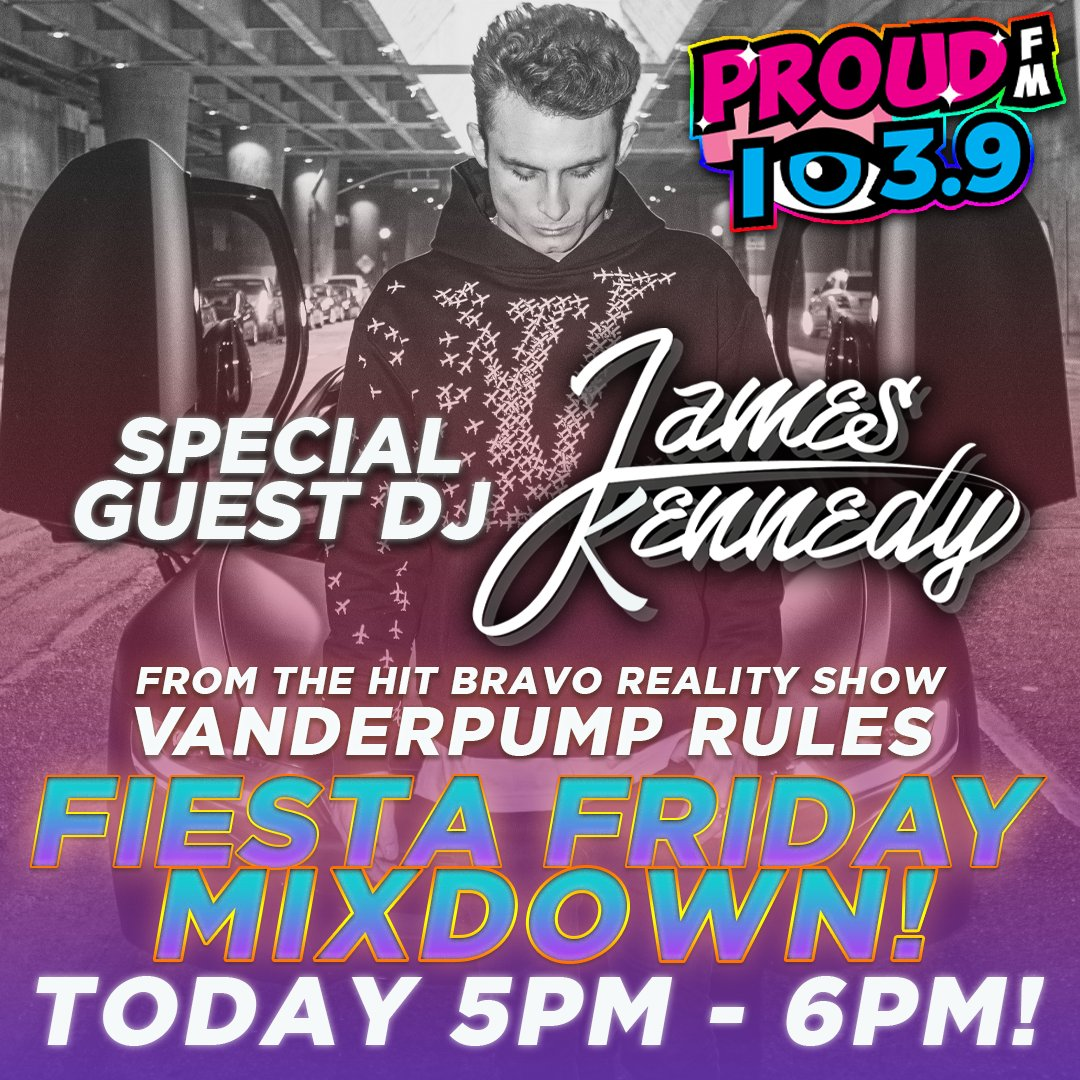 "IT'S FRIYAY!!  ""Vanderpump Rules"" star DJ JAMES KENNEDY spins today on  the ""All New"" 1039 PROUD FM from 5-6pm!  Turn it up! https://t.co/LiNHWWXJAI"