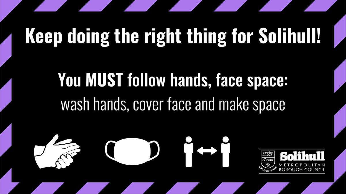Please keep doing the right thing for Solihull:  🧼 Wash your hands  😷 Wear a face covering  👨 ↔️ 👩 Make space https://t.co/cBjxxnOAMH