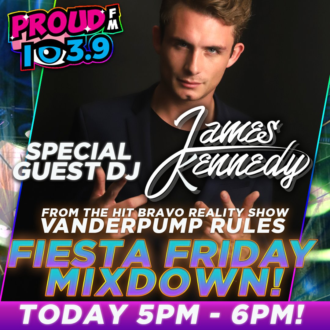 "It's going down people...it's the Fiesta Friday Mixdown with ""Vanderpump Rules"" star, DJ JAMES KENNEDY spinning on the ""All New"" 1039 PROUD FM today from 5pm-6pm!  It's FRIYAY!  TURN IT UP!  Get all the details at the new https://t.co/TnDHlamkwy https://t.co/z5IJoBafaT"