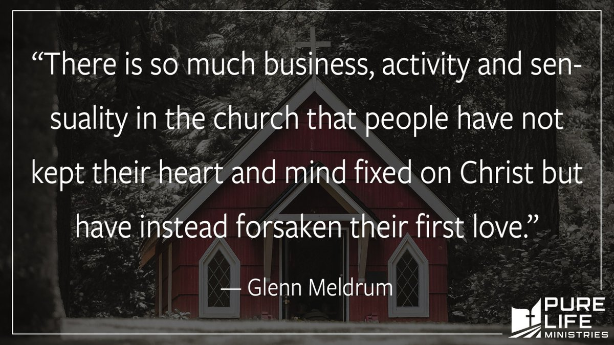 """""""There is so much business, activity and sensuality in the church that people have not kept their heart and mind fixed on Christ but have instead forsaken their first love."""" — Glenn Meldrum  #ChristianQuote #Faith #FirstLove  https://t.co/uUguEg0MWV https://t.co/cDDI2NYnJH"""