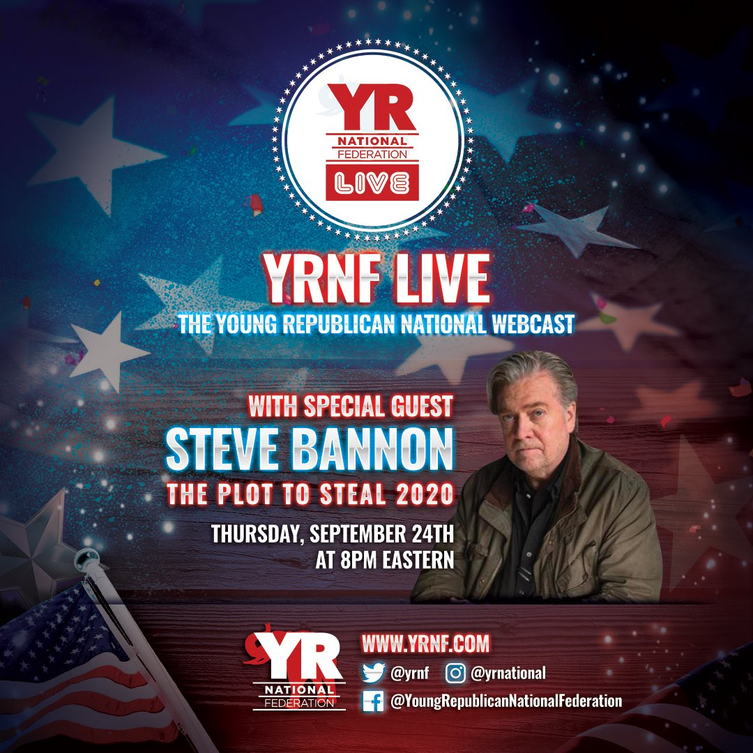 #SteveBannon joins #YRNFLive to talk to Young Republicans across the country about the Plot to Steal 2020. Join us on Thurs, Sept 24th at 8pm eastern streaming on YRNF Facebook and Twitter   @WarRoomPandemic https://t.co/P5NoT3UNZM