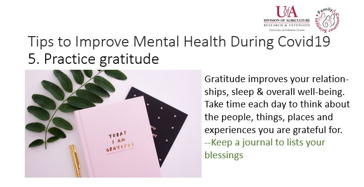 Ways to improve your #Mentalhealth during #COVID19 #tip 5: Practice Gratitude.  Gratitude improves your relationships, sleep & overall well-being. See the whole list at: https://t.co/Myb4QuCEF8    @UAEX_edu @AginArk @uaexnavlife @uaex_families https://t.co/6FPFtfLrVT