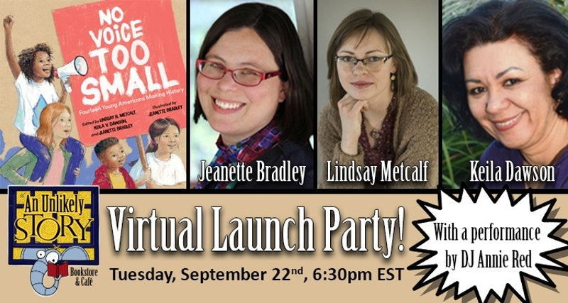 There is #novoicetoosmall, especially when talking to this amazing group of creators! Join us Tuesday, Sept. 22nd at 6:30pm for a virtual event celebrating the #bookbirthday of NO VOICE TOO SMALL. Watch the free event at anunlikelystory.com/event/no-voice…