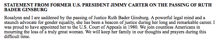 """Fmr. President Carter on the death of Justice Ginsburg: """"A powerful legal mind and a staunch advocate for gender equality, she has been a beacon of justice during her long and remarkable career. I was proud to have appointed her to the U.S. Court of Appeals in 1980."""" https://t.co/DZKgYdF2EH"""
