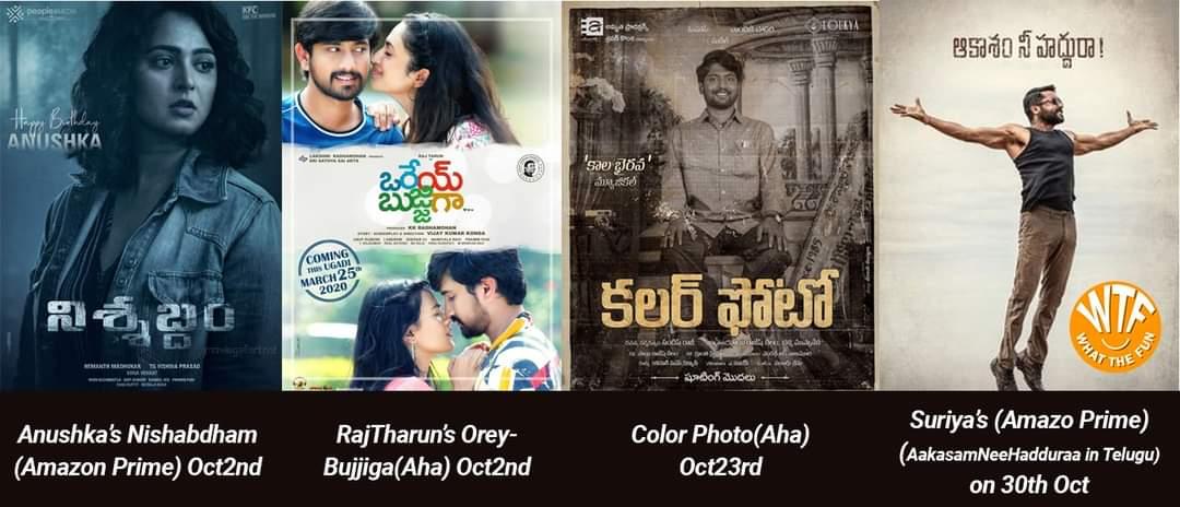 #OTT 1.Anushka's #Nishabdham (Amazon Prime) Oct2nd 2.RajTharun's #OreyBujjiga(Aha) Oct2nd 3.Color Photo(Aha) Oct23rd 4.Suriya's #SooraraiPottru(Amazo Prime) (AakasamNeeHadduraa in Telugu) on 30th Oct #Anushka #RajTarun #colorphoto #Suhas #ChandiniChowdary #Surya #MalavikaNair https://t.co/Xe7igv0WHs
