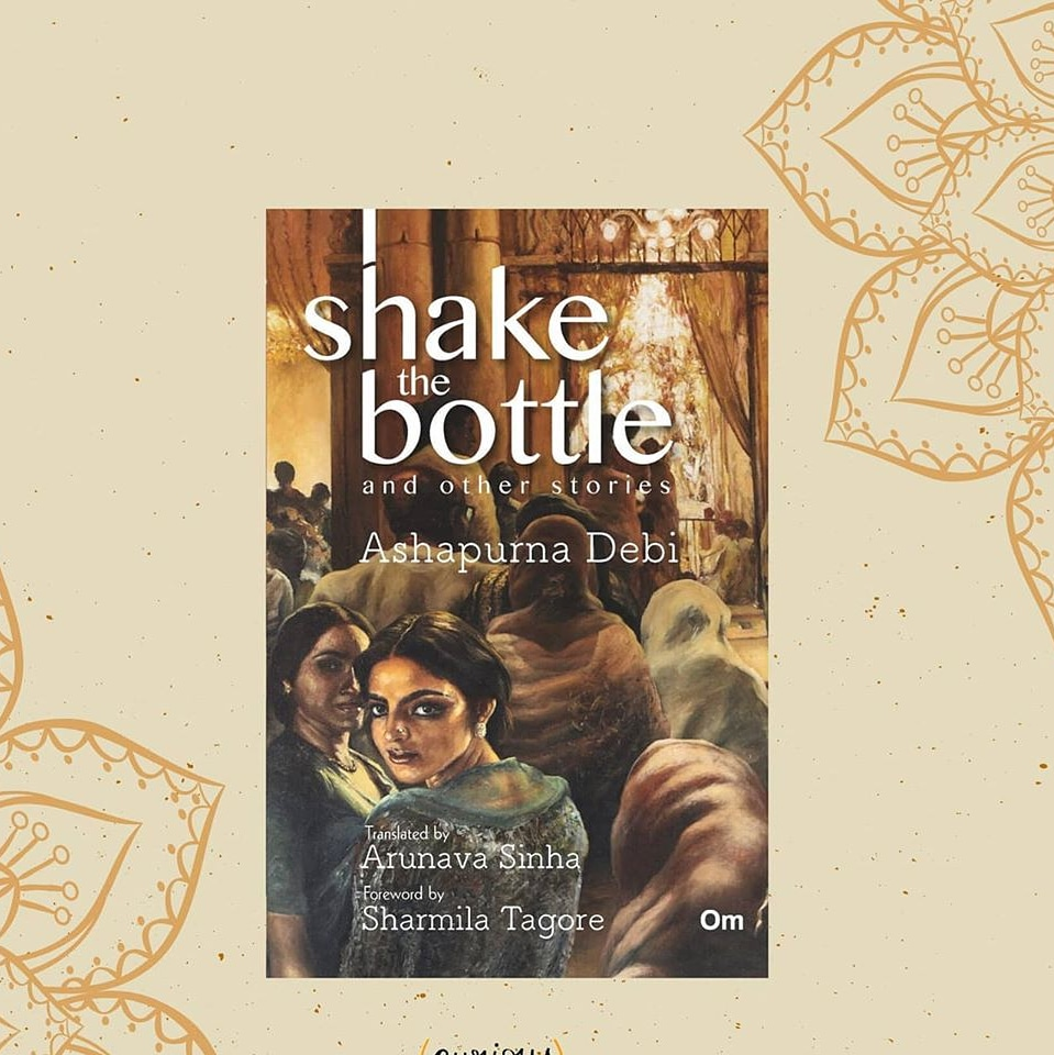 Shake The Bottle and Other Stories by Ashapurna Debi explores the inner lives of women, the hidden romances on the terraces of Calcutta. The 21 stories in this collection are handpicked from over thousand written by Debi.The collection has been translated by @arunava https://t.co/dmqKuDSKnP