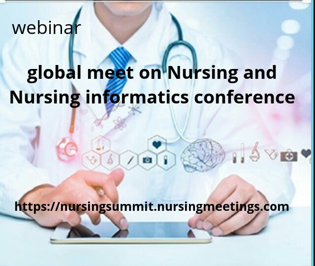 #submit_your_abstract #online  conference #global meet on Nursing and Nursing informatics conference  #call for speakers #Delegates #keynote speakers join. Us #online #webinar on #nursing summit 2020 #submit your #manuscript  #nursing informatics  Email: johnhill4557@gmail.com https://t.co/wzdcAvyE3Q