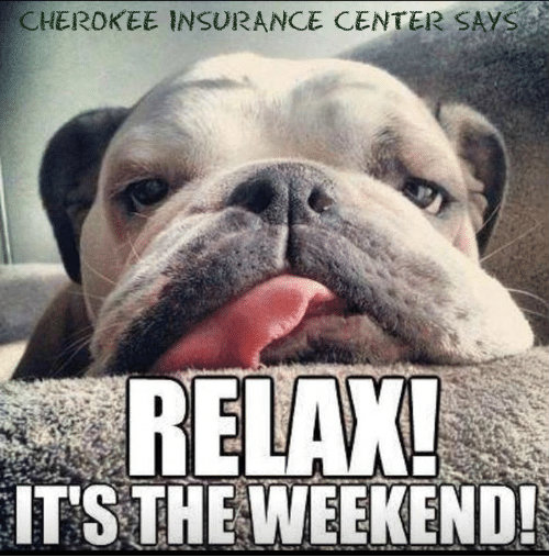 Relax... it's the weekend! Cherokee Insurance Center #trust #experts #protection #insurance #Committed  @CherokeeInsCtr https://t.co/lCvIvOOeOw (770) 720-1314 https://t.co/FYgsVpEjfb