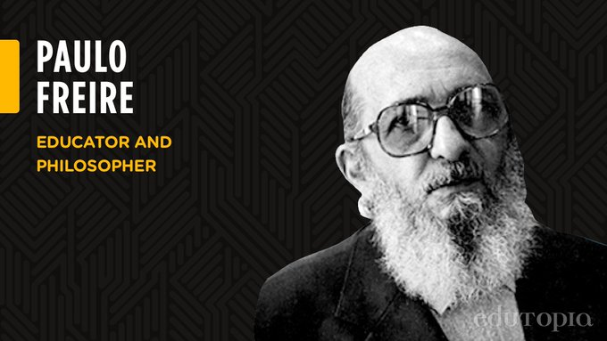 Paulo Freire Educator and Philosopher