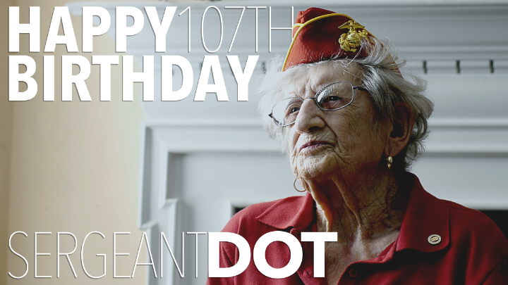 Sweet Celebration Join us in wishing a very special birthday to the oldest living Marine, Dorothy (Schmidt) Cole, as she turns 107 today!