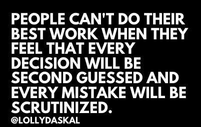 People cannot do their best work when they feel that every decision will be second guessed and every mistake will be securitized. ~ @LollyDaskal https://t.co/pVKqaI7YVf #TheLeadershipGap #Book #Leadership #Management #Motivation #Inspiration #Quote https://t.co/0Kuk5QWxwn