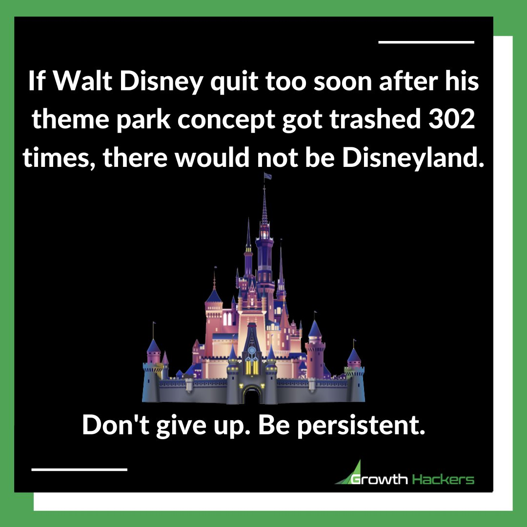 If Walt Disney quit too soon after his theme park concept got trashed 302 times, there would not be Disneyland. Don't give up. Be persistent.  #DisneyLand #Disney #WaltDisney #WaltDisneyWorld #Persistence #Business #Entrepreneurship #Resilience #Persistent #Resilient #DontGiveUp https://t.co/ESNBnarlC3