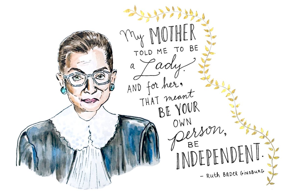 """""""My mother told me to be a lady and for her, that meant be your own person, be independent."""" — #NotoriousRBG https://t.co/X2PBhIne6P"""