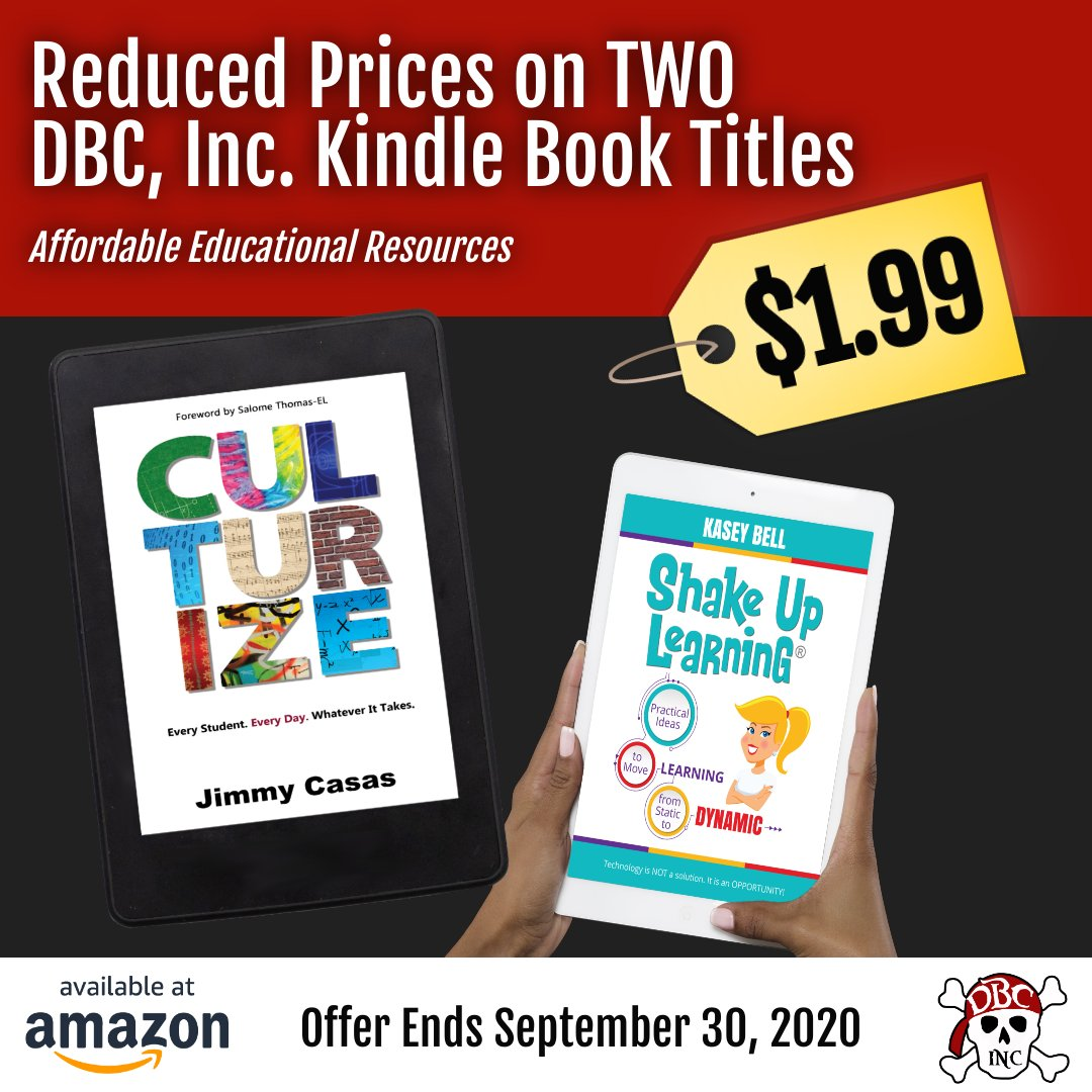 📣Reduced Prices on 2 DBC, Inc. Kindle Book Titles! $1.99! 🎉 Offer ends 9.30.20.  #Culturize by Jimmy Casas https://t.co/Kt49a8Mz3G  #ShakeUpLearning by Kasey Bell https://t.co/C59D7YmOyp  #tlap #LeadLAP @burgessdave @casas_jimmy @ShakeUpLearning @burgess_shelley @TaraMartinEDU https://t.co/6m8GSFsLMx