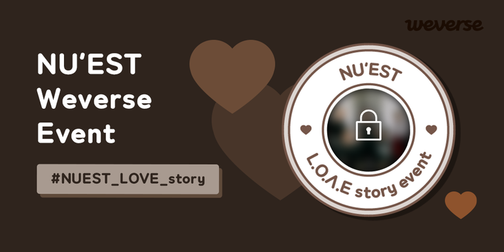 Todays the last day of NUEST Weverse Opening Celebration Event! Join #NUEST_LOVE_story Event for the special emblem for all L.O.Λ.Es and a chance to win a special prize! 👉weverse.onelink.me/qt3S/cd00de46 #NUEST #Weverse #NUEST_LOVE_story