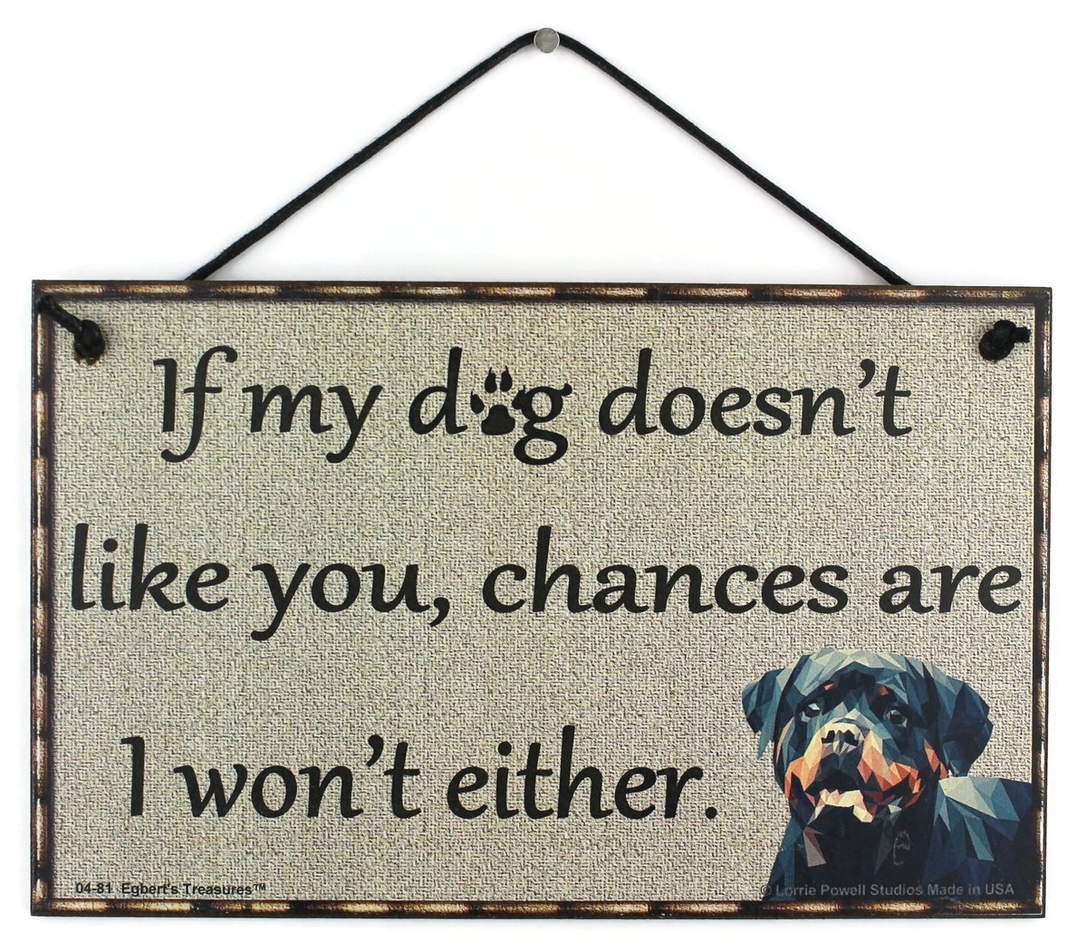 If my dog doesn't like you.. chances are I won't either.    Sign Here:  https://t.co/agmIeGLcAQ  #Dogs #Animals #Pets #BeNice #WelcomeSigns #Welcome #UniqueSigns #Doggies #Puppies #Puppy #Greeter #Gifts #GiftIdeas #Paws #Weekend #Mailman #MailmanGreeter #EgbertsTreasures https://t.co/f9Iubp0uCX